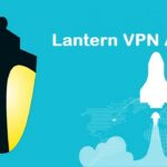 Download Lantern VPN APK For Android Updated